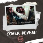 Ascending from Madness by Stacy Marie Brown