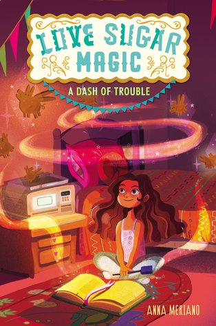 A Dash of Trouble (Love Sugar Magic, #1) by Anna Meriano