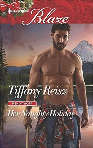 Her Naughty Holiday (Men at Work #2) by Tiffany Reisz