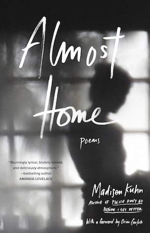 Almost Home: Poems by Madisen Kuhn