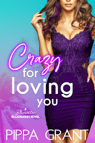 Crazy for Loving You by Pippa Grant
