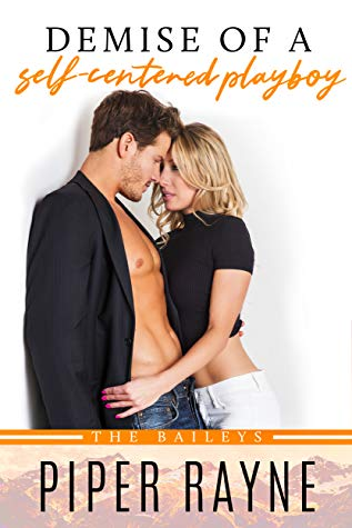 Demise of a Self-Centered Playboy by Piper Rayne