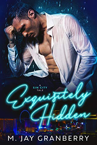 Exquisitely Hidden by M. Jay Granberry