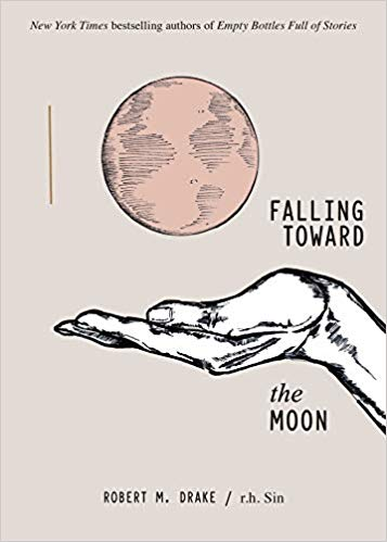 Falling Toward the Moon by r.h. Sin and Robert M. Drake