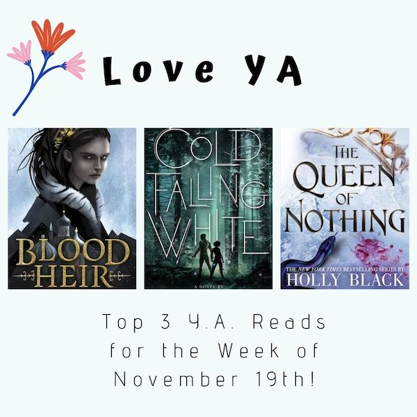 Love YA: Top 3 Y.A. Reads for the Week of November 19th!