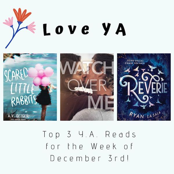 Love YA: Top 3 Y.A. Reads for the Week of December 3rd!