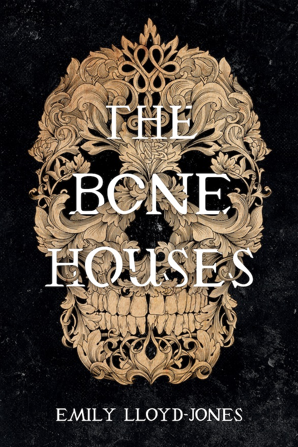 the bone houses by emily lloyd-jones