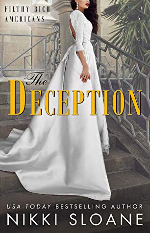 The Deception (Filthy Rich Americans #3) by Nikki Sloane