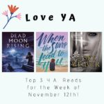 Love YA: Top 3 Y.A. Reads for the Week of November 12th!
