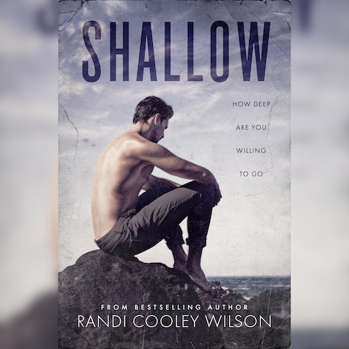 Shallow by Randi Cooley Wilson