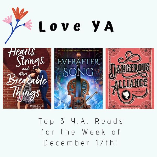 Love YA: Top 3 Y.A. Reads for the Week of December 17th!