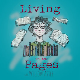 Living in the Pages with Willow Aster
