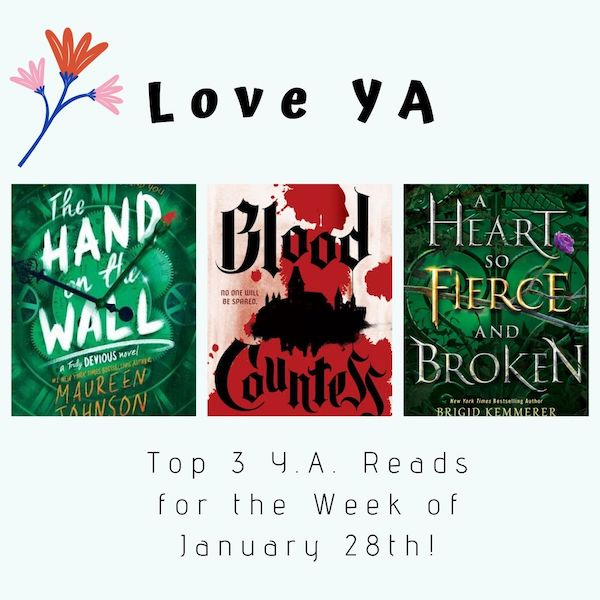 Love YA: Top 3 Y.A. Reads for the Week of January 28th!