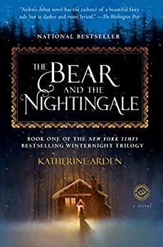 The Bear and the Nightengale by Katherine Arden