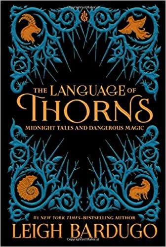 The Language of Thorns Midnight Tales and Dangerous Magic by Leigh Bardugo