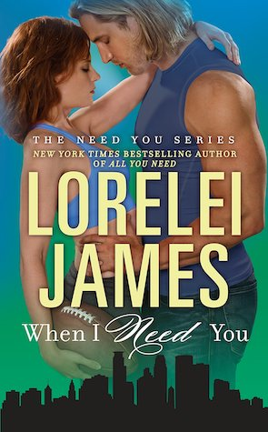 When I Need You by Lorelai James