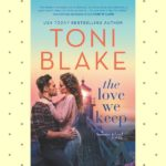 The Love We Keep by Toni Blake
