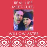 Real Life Meet-Cute: Willow Aster