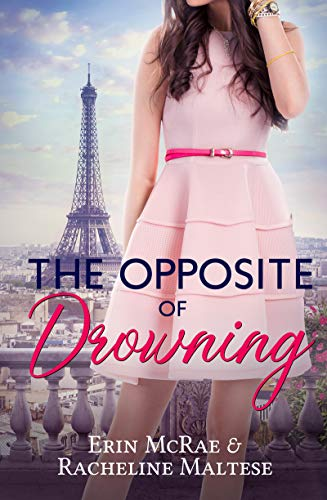 The Opposite of Drowning by Erin McRae and Racheline Maltese