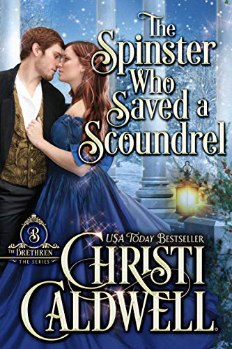 The Spinster Who Saved a Scoundrel by Christi Caldwell
