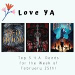 Love YA: Top 3 Y.A. Reads for the Week of February 25th!