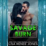Savage Burn by Lisa Renee Jones