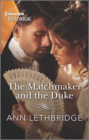 The Matchmaker and the Duke by Ann Lethbridge