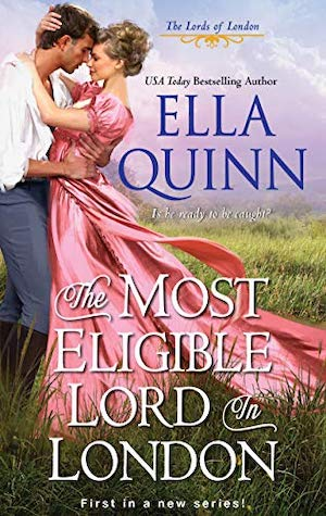The Most Eligible Lord in London by Ella Quinn
