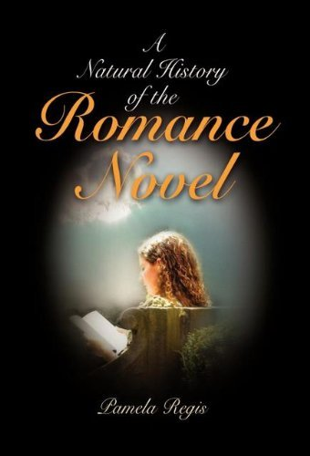 A Natural History of the Romance Novel by Pamela Regis