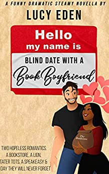 Blind Date with a Book Boyfriend by Lucy Eden