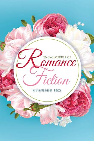 Encyclopedia of Romance Fiction by Kristin Ramsdell
