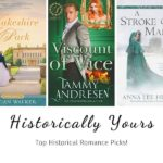 Historically Yours: Top Historical Romance Picks for April 1st to the 15th