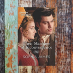 We're so excited to bring you this exclusive excerpt of Their Marriage of Inconvenience by Sophia James!