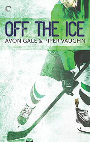 Off the Ice by Avon Gale and Piper Vaughn
