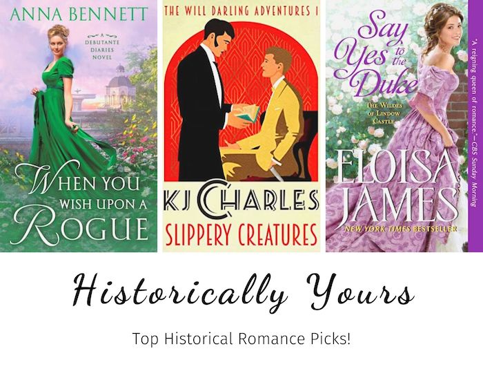 Historically Yours: Top Historical Romance Picks for May 13th to 31st