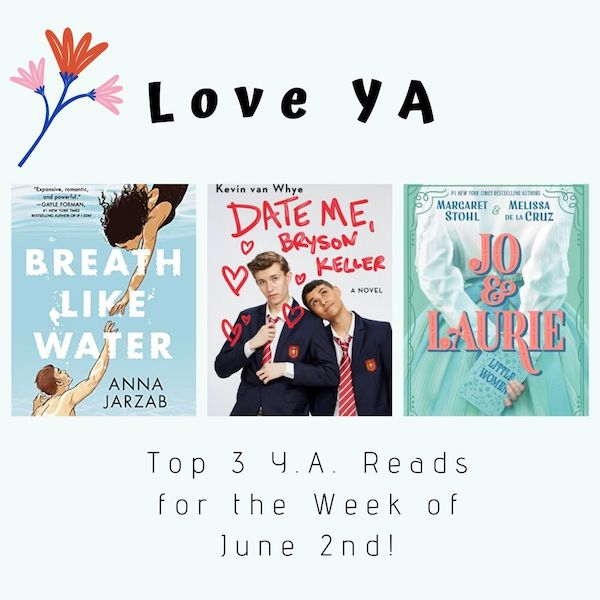 Love YA: Top 3 Y.A. Reads for the Week of June 2nd