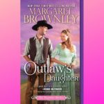 The Outlaw's Daughter by Margaret Brownley