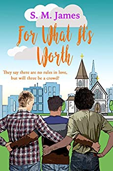 For What It's Worth by S.M. James
