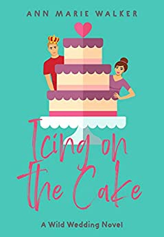 Icing on the Cake by Ann Marie Walker