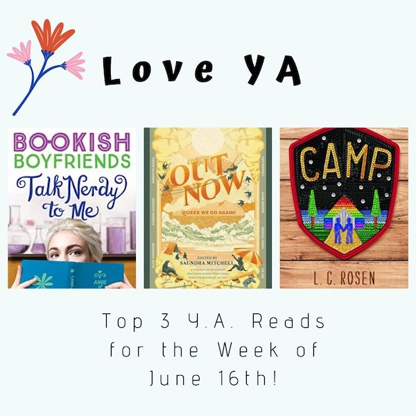 Love YA: Top 3 Y.A. Reads for the Week of June 16th