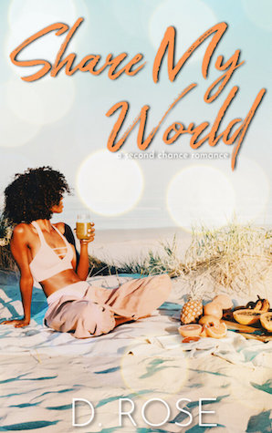 Share My World by D. Rose