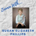 Zoomin With Susan Elizabeth Phillips