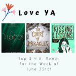 Love YA: Top 3 Y.A. Reads for the Week of June 23rd