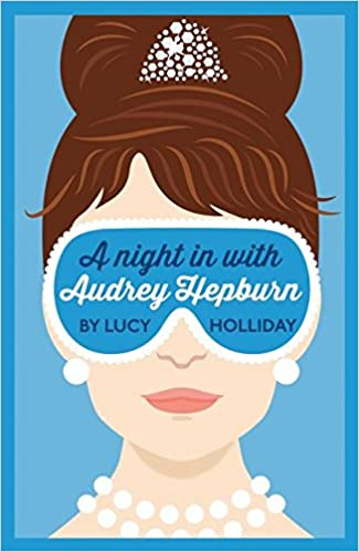 A Night in with Audrey Hepburn by Lucy Holiday