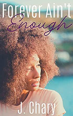 Forever Ain't Enough by J. Chary