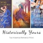 Historically Yours: Top Historical Romance Picks for July 1st - 15th