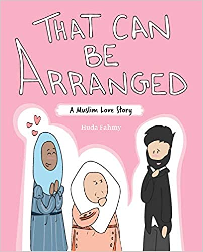 That Can Be Arranged A Muslim Love Story by Huda Fahmy