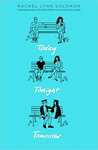 Today Tonight Tomorrow by Rachel Lynn Solomon