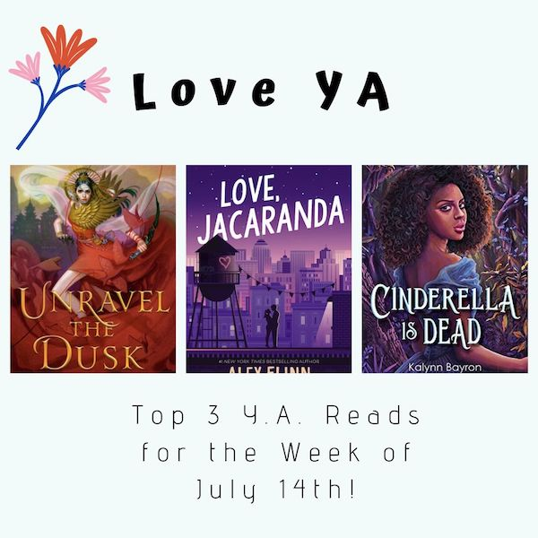 Love YA: Top 3 Y.A. Reads for the Week of July 14th
