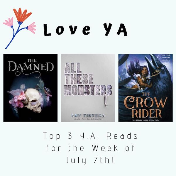 Love YA: Top 3 Y.A. Reads for the Week of July 7th
